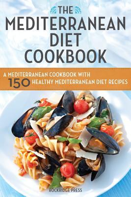 The Mediterranean Diet Cookbook By Rockridge Press (COR)